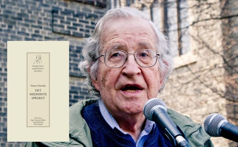 Noam Chomsky, medfødt språkevne ogpropaganda